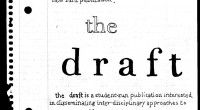A message from The Draft:   By the end of the school year we are hoping to publish the first issue of The Draft, a new student publication interested in disseminating inter-disciplinary approaches […]